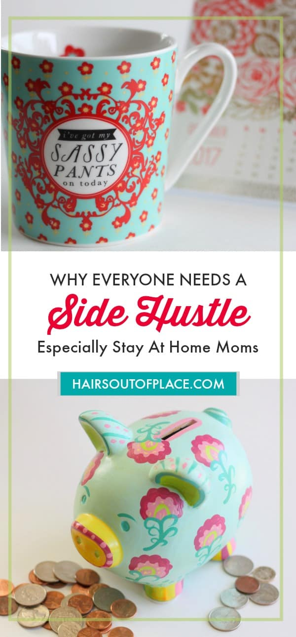 why everyone needs a side hustle especially stay-at-home-moms