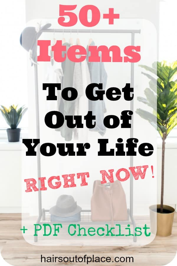 Create a clutter free home with this list of 50+ items you can get our of your life right how and help you make your home more organized