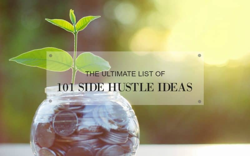 The Ultimate List of 101 Side Hustle Ideas
