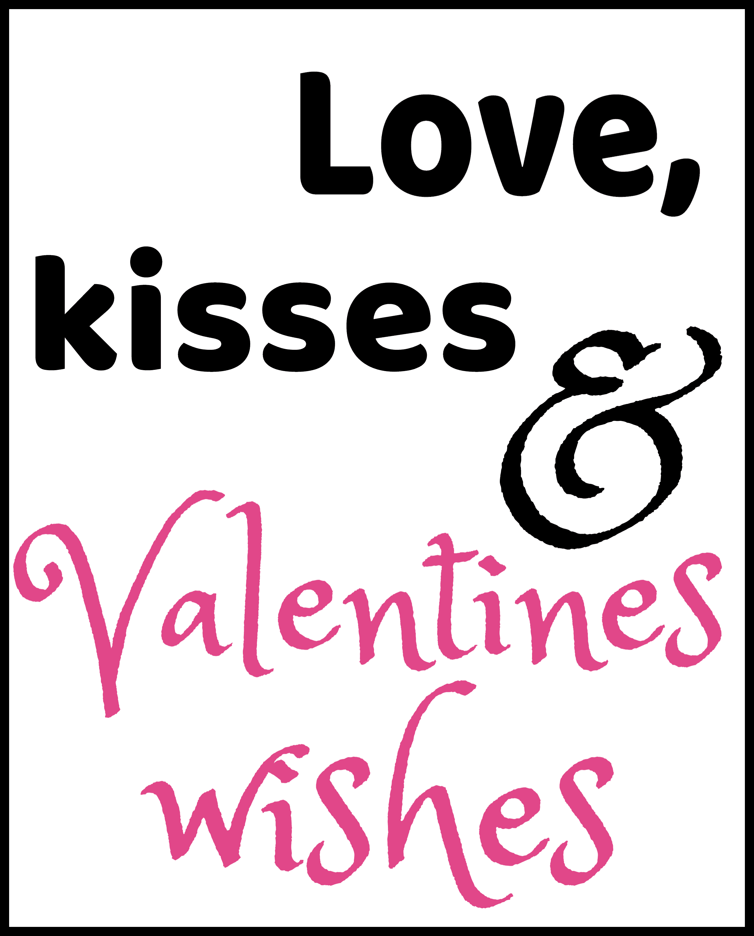 love kisses valentines wishes printables