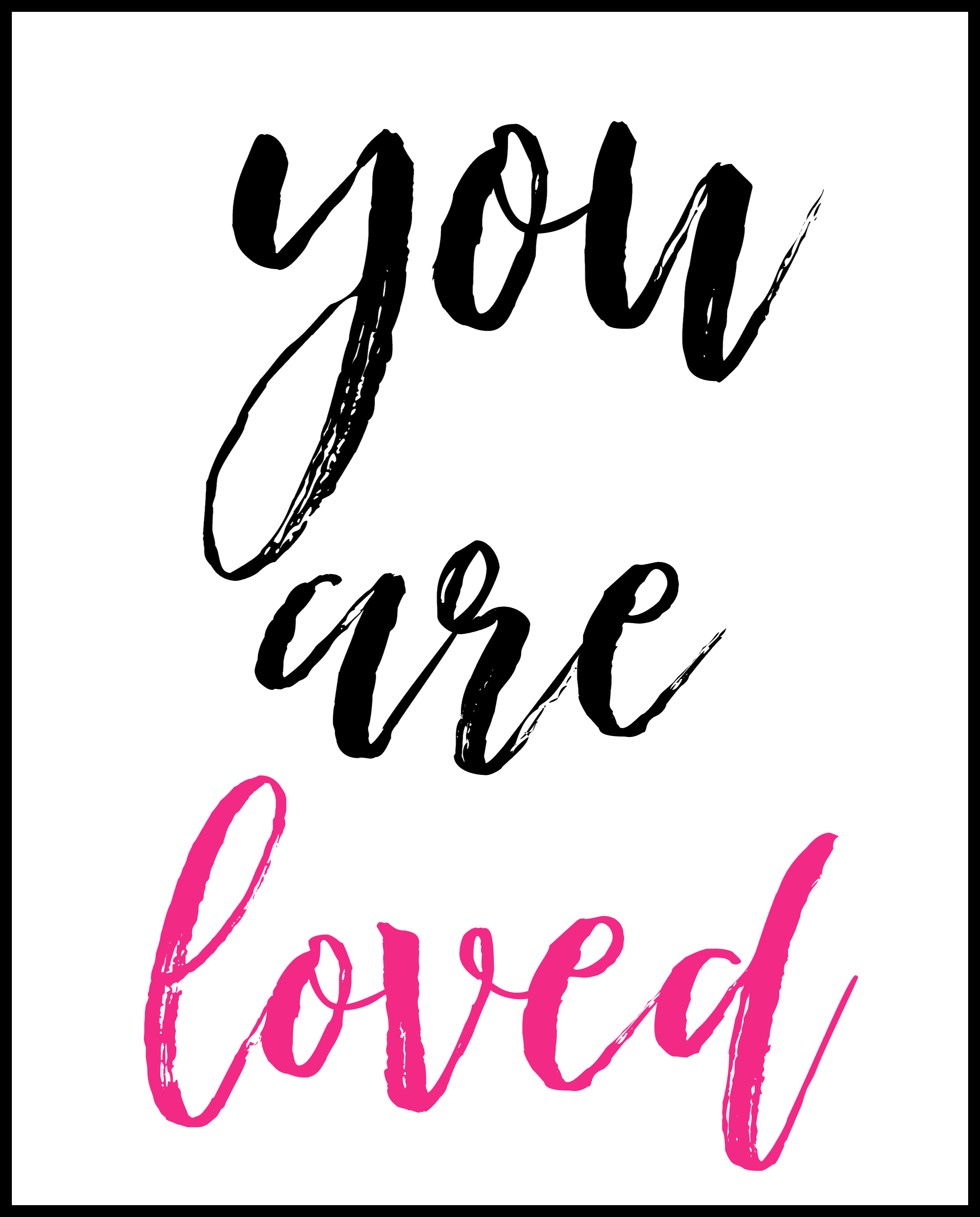 you are loved valentines printable