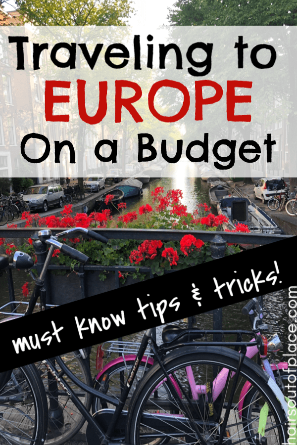 Europe travel tips and hacks on a budget